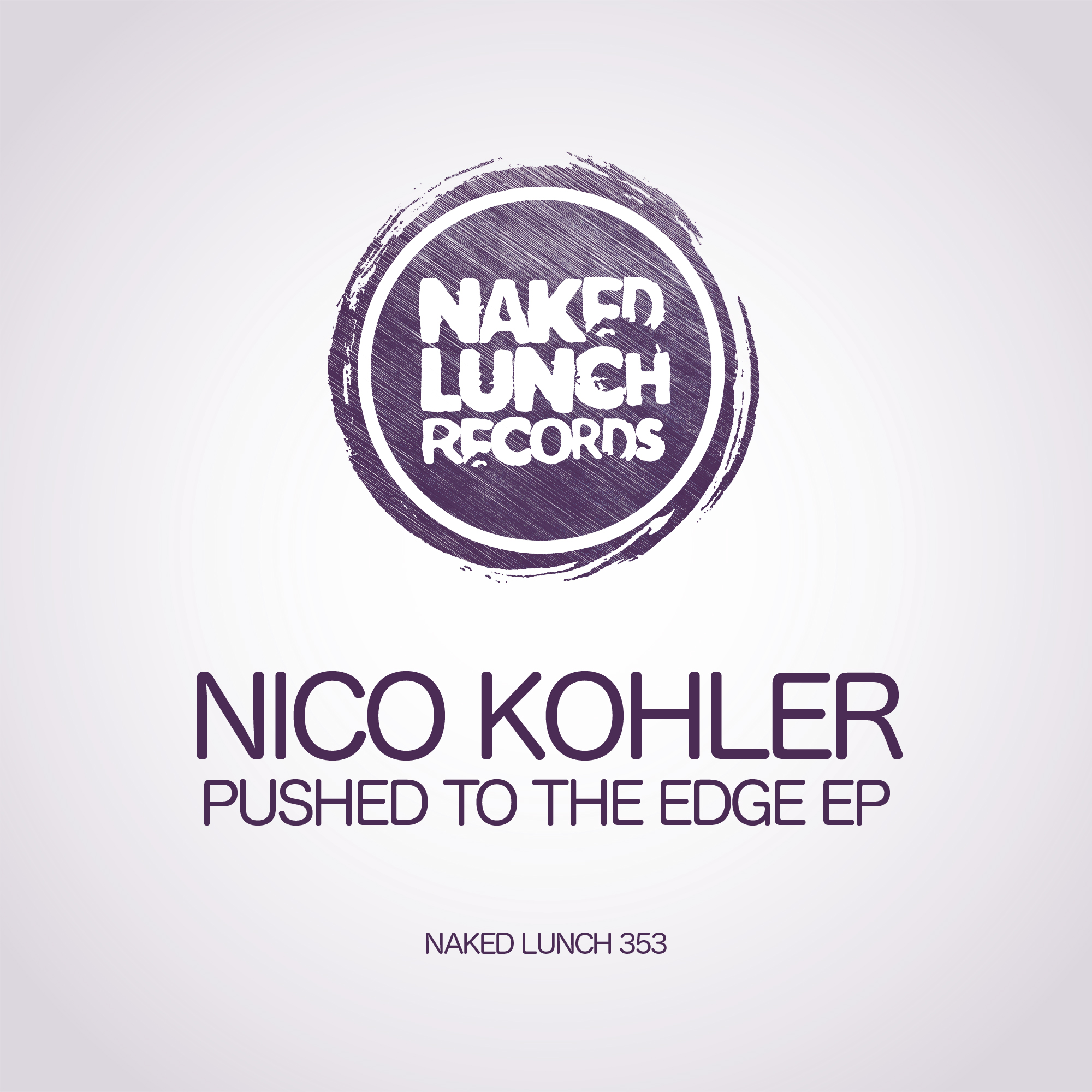 Review: Nico Kohler – Pushed To The Edge EP [Naked Lunch]