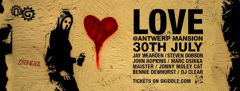LOVE @ ANTWERP MANSION 31st JULY