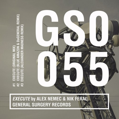 Alex Nemec & Nik Feral – Execute [General Surgery Records]