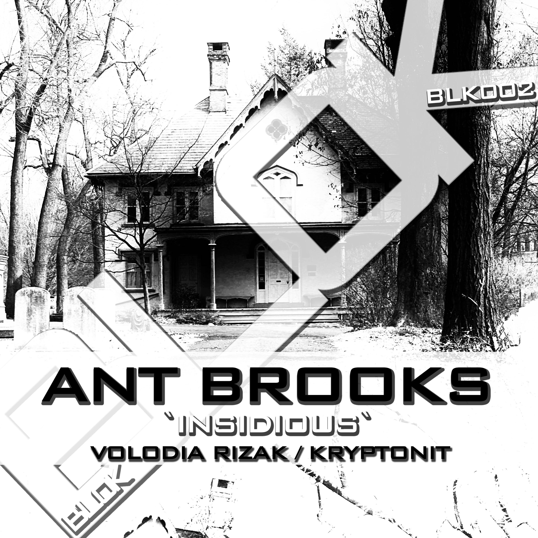 Ant Brooks – Insidious [BLOK Records]