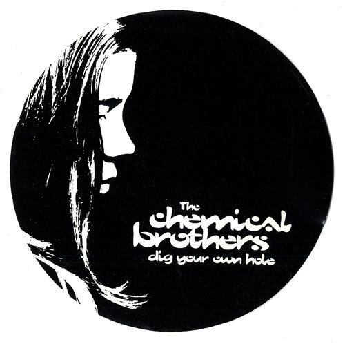 Happy Birthday Chemical Brothers 'Dig Your Own Hole'