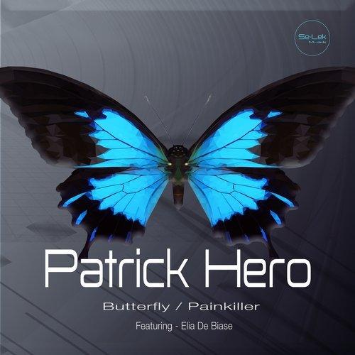 Patrick Hero – Butterfly / Painkiller [Se-Lek Musik]