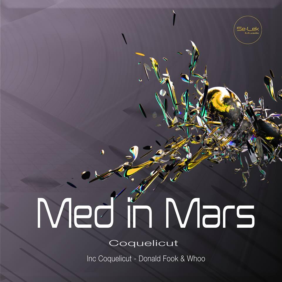 Med In Mars – Coquelicut [Se-Lek Musik]