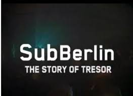 "Sub Berlin -""The Story of Tresor"" (Documentary)"