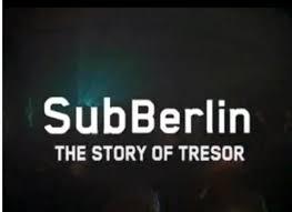 """Sub Berlin -""""The Story of Tresor"""" (Documentary)"""