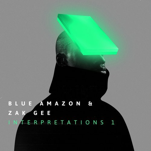 Blue Amazon & Zak Gee – Interpretations [REVIEW & MIX]