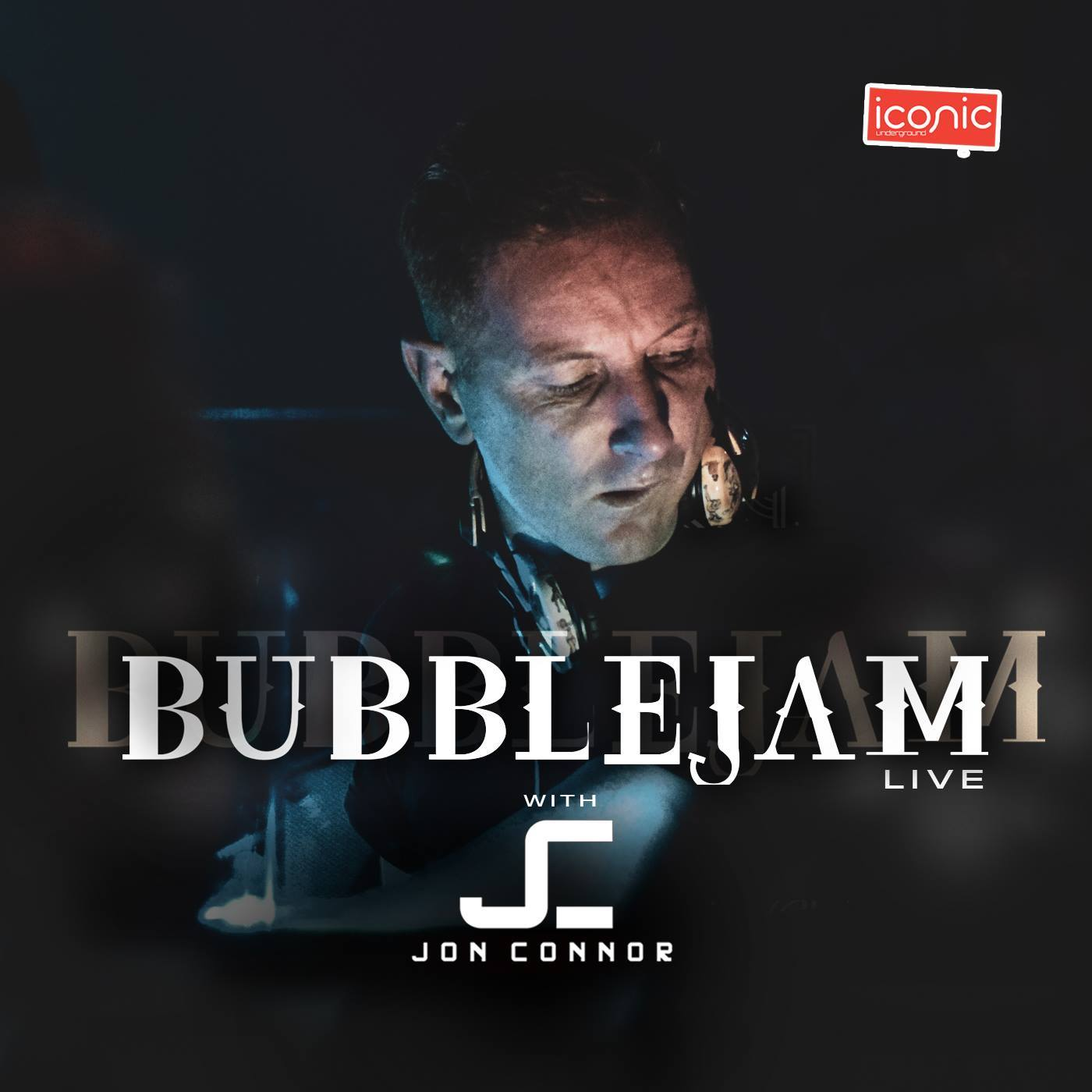 Jon Connor – Bubblejam Live Volume 4 Podcast – Iconic Exclusive