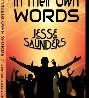HOUSE MUSIC ORIGINATOR JESSE SAUNDERS PUBLISHES LATEST BOOK 'IN THEIR OWN WORDS'