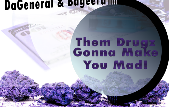 Them Drugz Gonna Make You Mad! [Album]