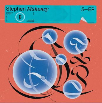STEPHEN MAHONEY – 'S' EP – DELINQUENT DELIVERY RECORDS – REVIEW