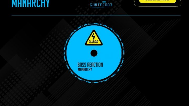 Manarchy – Bass Reaction